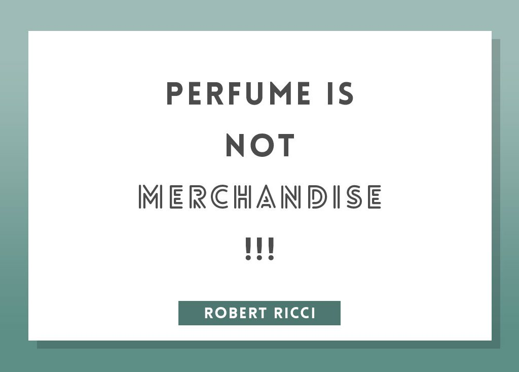 Perfume quote by roberto ricci
