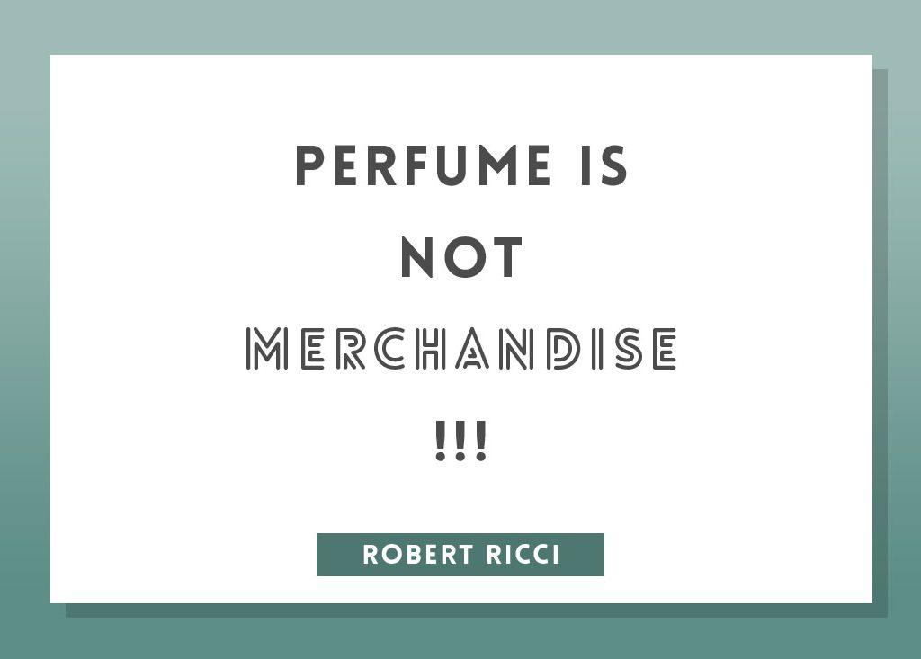 Perfume quote by roberto ricci